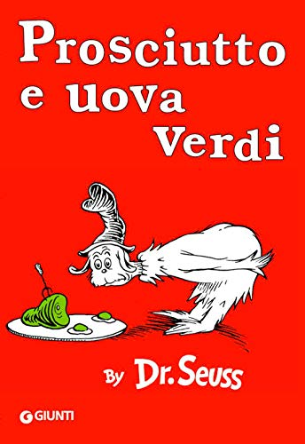 Prosciutto e uova verdi [ Green Eggs and Ham Italian edition -
