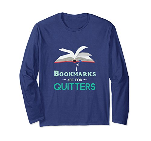 Unisex Bookmarks Are For Quitters Funny Reading Book Sleeve T-Shirt Large Navy (T-shirt Quitters Funny)