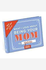 Knock Knock What I Love about Being Your Mom (for Daughter/Son) Fill in the Love Book Fill-in-the-Blank Gift Journal (You Fill in the Love) Hardcover