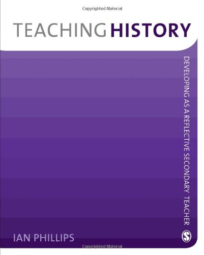 - Teaching History: Developing as a Reflective Secondary Teacher