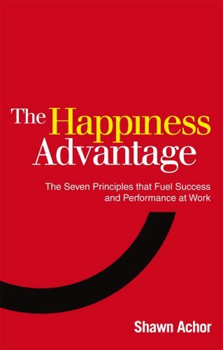 By Shawn Achor - Happiness Advantage (8.2.2011)