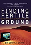 Finding Fertile Ground: Identifying Extraordinary Opportunities for New Ventures (paperback): Identifying Extraordinary Opportunities for New Ventures