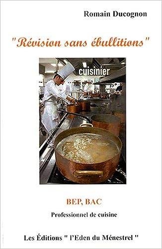 En ligne téléchargement Révision sans ébullitions : BEP, Bac professionnel de cuisine epub, pdf