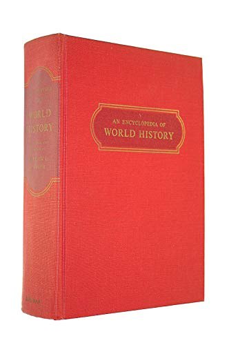 An Encyclopedia of World History: Ancient, Medieval, and Modern: Chronologically Arranged (An Encyclopedia Of World History William Langer)