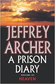 A Prison Diary Volume Iii: Heaven por Jeffrey Archer epub