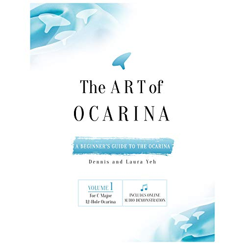 The Art of Ocarina (for C Major 12 Hole Ocarina, Volume 1)