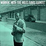 Workin' with the Miles Davis Quintet by Miles Davis