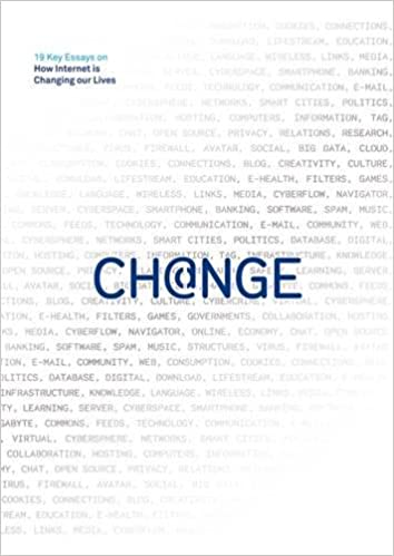 change key essays on how internet is changing our lives bbva  change 19 key essays on how internet is changing our lives bbva annual series manuel castells david gelernter juan vazquez evgeni morozov