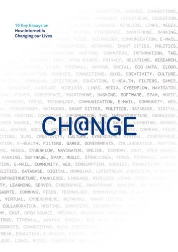Change: 19 Key Essays on How Internet Is Changing our Lives (BBVA Annual Series)