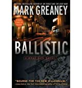 Ballistic Greaney, Mark ( Author ) Oct-04-2011 Paperback