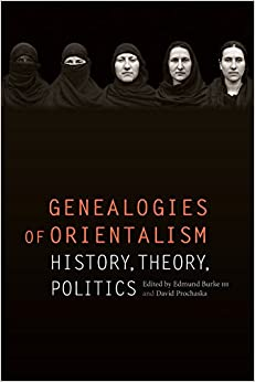 Genealogies of Orientalism: History, Theory, Politics