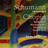 Schumann: Carnaval Op.9; Chopin Ballade No. 3, Nocturne No. 13, Scherzo No. 4, Fantasie in F minor