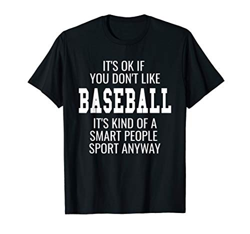 Funny Baseball Shirts Tee Gift With Sayings It's Ok If (Baseball Sayings)