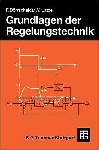 Grundlagen der Regelungstechnik (Leitfaden der Elektrotechnik)