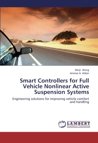 Smart Controllers for Full Vehicle Nonlinear Active Suspension Systems: Engineering solutions for improving vehicle comfort and  handling