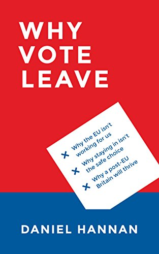 Why Vote Leave Kindle Edition By Daniel Hannan Politics Social