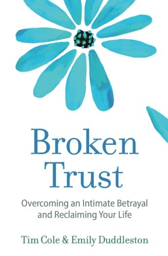 Broken Trust: Overcoming an Intimate Betrayal