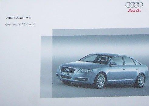 2008 Audi A6 Owner Manual (No Supplemental Material)