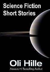 Science Fiction (Sci Fi) Short Stories (Fantasy, Horror, Paranormal, Suspense, Science Fiction Book 1)