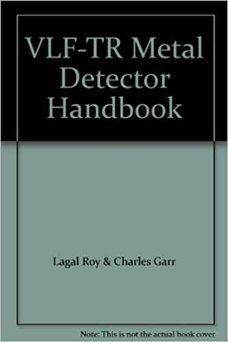 The complete VLF-TR metal detector handbook: Roy Lagal: 9780915920327: Amazon.com: Books