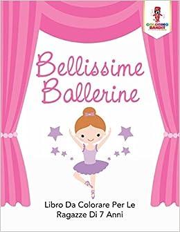 Bellissime Ballerine Libro Da Colorare Per Le Ragazze Di 7 Anni