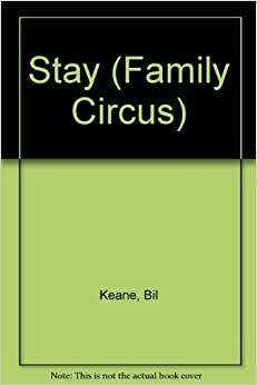 Stay! (Family Circus) by Bil Keane (1994-04-02)