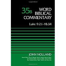 Luke 9:21-18:34, Volume 35B (Word Biblical Commentary)