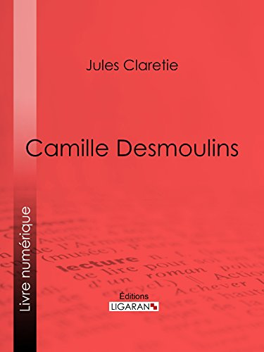 Camille Desmoulins (French Edition)