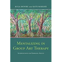 Mentalizing in Group Art Therapy: Interventions for Emerging Adults