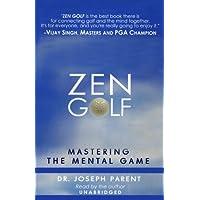 Zen Golf: Mastering the Mental Game