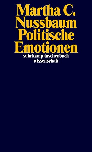 Politische Emotionen: Warum Liebe für Gerechtigkeit wichtig ist (suhrkamp taschenbuch wissenschaft)