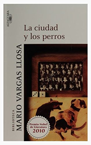 Ciudad y los perros (Spanish Edition)