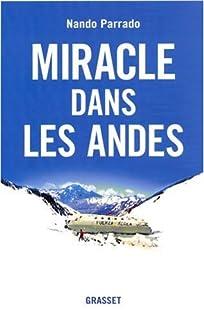 Miracle dans les Andes : 72 jours dans les montagnes et ma longue marche pour rentrer, Parrado, Nando