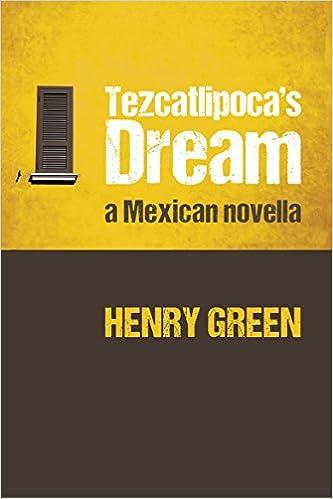 Tezcatlipoca's Dream: A Mexican Novella