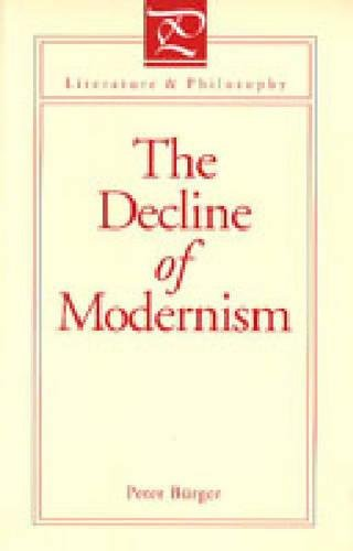 Decline of Modernism (Literature and Philosophy Series)