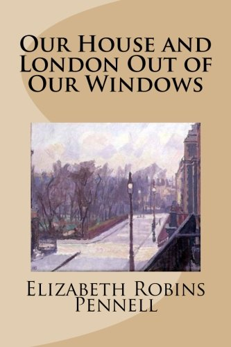 Read Online Our House and London Out of Our Windows pdf epub