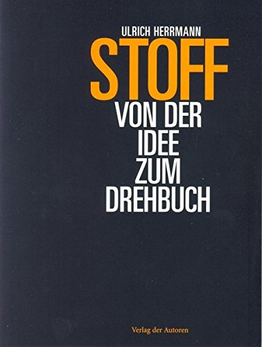 Stoff - Von der Idee zum Drehbuch (Filmbibliothek)