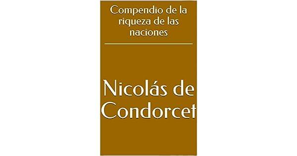 Amazon.com.br eBooks Kindle: Compendio de la riqueza de las naciones (Spanish Edition), Nicolás de Condorcet, Carlos Martínez de Irujo
