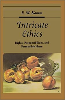 Book Intricate Ethics: Rights, Responsibilities, and Permissable Harm (Oxford Ethics Series) by F.M. Kamm (2008-09-18)