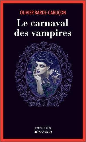 Le carnaval des vampires - Olivier Barde-Cabuçon