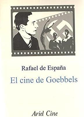 El cine de Goebbels: Amazon.es: Rafael de España, Ariel: Libros