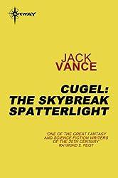 Cugel: The Skybreak Spatterlight: The Skybreak Spatterlight (The Dying Earth Book 3)
