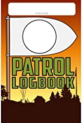 Patrol Log Book: A record of plans, adventures and memories Paperback