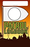 Patrol Log Book: A record of plans, adventures and memories