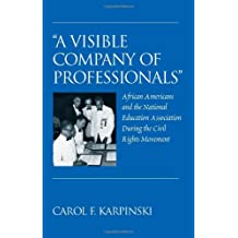 «A Visible Company of Professionals»: African Americans and the National Education Association During the Civil...