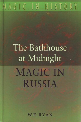 The Bathhouse at Midnight: Magic in Russia (Magic in History) by Sutton Publishing Ltd
