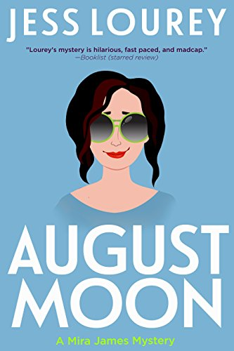 August Moon: Humor and Hijinks (A Mira James Mystery Book 4) by [Lourey, Jess]