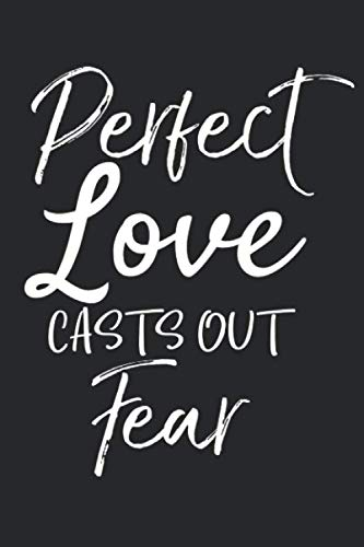 Perfect Love Casts Out Fear: Inspirational Christian Devotional Journal with Blank Pages