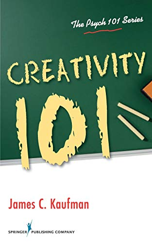 Creativity 101 (The Psych 101 Series)