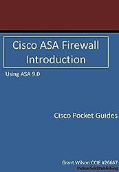 Cisco ASA Firewall - Introduction - Version 9.0 (Cisco Pocket Guides Book 2) (English Edition)
